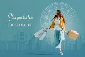 Are you a Shopaholic: Let's See What Your Zodiac Sign Says About Your Shopping Habits