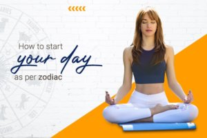 Morning Routine As Per Your Zodiac To Have More Positivity