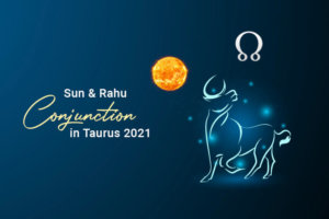 Sun and Rahu Conjunction in Taurus & Its Effects on Moon Signs